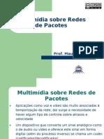 Redes Avançadas - 4.Multimídia sobre Redes de Pacotes
