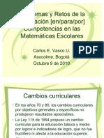 [Conferencia]Problemas y Retos de la Evaluacion [en para por] Competencias en las Matematicas Escolares - Dr. Carlos Eduardo Vasco (1)