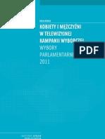 KOBIETY I MĘŻCZYŹNI W TELEWIZYJNEJ KAMPANII WYBORCZEJ. WYBORY PARLAMENTARNE 2011