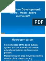 Curriculum Development - Macro, Meso, Micro Curriculum