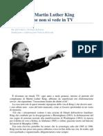 Il Martin Luther King che non si vede in Tv