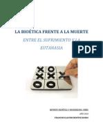 Benítez Rubio, Fco. Javier - La bioética frente a la muerte Entre el sufrimiento y la eutanasia