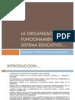 La organización y el funcionamiento del sistema educativo