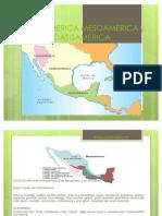 Aridoamerica,Mesoamerica y Oasis America