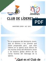 Exposicion para formar un  CLUB DE LÍDERES JA