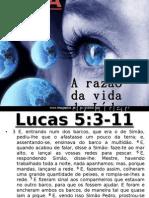 Visão a razão da Vida do Líder Lc 5:3-11