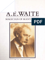 A.E Waite a Magician of Many Parts - R. A.Gilbert