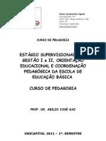 MANUAL DE ESTAGIOS SUPERVISIONADOS GESTÃO ORIENTAÇÃO COORDENAÇÃO 2011