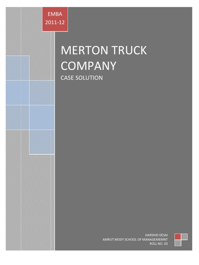 merton truck company case solution Free essays on merton truck company case solution for students use our papers to help you with yours 1 - 30.