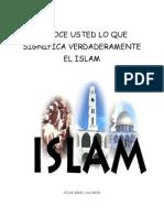 Conoce Usted Lo Que Significa Verdaderamete El Islam