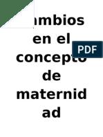Cambios en El Concepto de Maternidad.trabajo