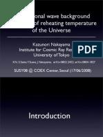 Kazunori Nakayama- Gravitational wave background as a probe of reheating temperature of the Universe