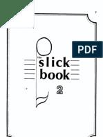 Slick Book 2