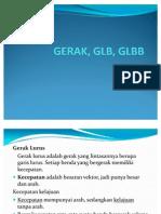 GERAK, GLB, GLBB
