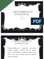 Características  EVOLUTIVAS  BASSEDAS