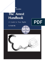 The Arrest Handbook  -  A Guide to your Rights - Is absolutely free 15 chapters of information - A must read for before going outside your house.
