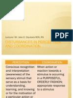 Disturbances in Perception and Coordination