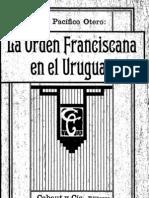 La Orden Franciscana en el Uruguay. Fray Pacífico Otero.