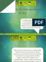Configurando a Rede Wireless No LE 4.0