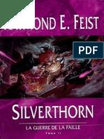 Feist,Raymond-[La Guerre de La Faille-2]Silverthorn(Silverthorn)(1985).OCR.french.ebook.alexandriZ