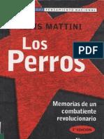 Mattini, Luis - Los Perros. Memorias de un combatiente revolucionario [2006]