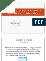 Antecedentes Historicos de La Probabilidad y a