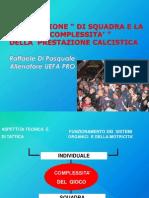 """""""LA COESIONE """" DI SQUADRA E LA """"COMPLESSITA' """""""