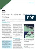 Precision Attachments for the 21st Century