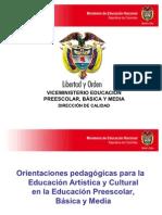 Orientaciones pedagógicas para la Educación Artística y Culturales en la Educación Preescolar, Básica y Media. MIN.EDUC.