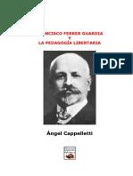 Francisco Ferrer Guardia y la Pedagogía Libertaria - ÁNGEL CAPPELLETTI