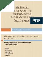 2010-2011 ÖLÇME VE DEĞERLENDİRME (Ertuğ CAN) - BİLİŞSEL , DUYUŞSAL  VE PSİKOMOTOR DAVRANIŞLARIN ÖLÇÜLMESİ