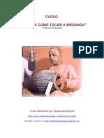 Aprenda Como Tocar a Mrdanga Por Vipramukhya Dasa (Trad. Resumida 2007)