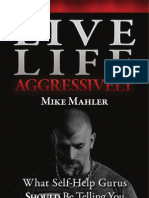 Mike Mahler - Live Life Aggressively! What Self-Help Gurus Should Be Telling You