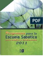 Programas de Escuela Sabatica 2011