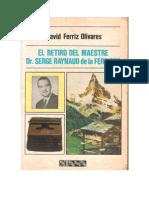 El Retiro Del Maestre Dr. Serge Raynaud de La Ferriere. David Ferriz Olivares