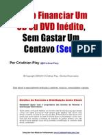Como Financiar Um CD Ou DVD Inedito Sem Gastar Um Centavo (Seu)