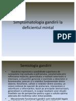 Simptomatologia Gandirii La Deficientul Mintal Sem2.