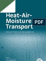 Heat Air Moisture Transport Measurements on Building Materials ASTM Special Technical Publication 1495
