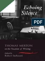 Echoing Silence- Thomas Merton on the Vocation of Writing by Thomas Merton- Robert Inchausti