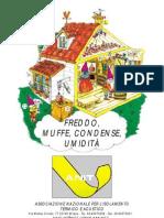 Freddo, Muffe, Condense[1]