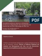 Mariah Aragão - As políticas públicas urbanas e ambientais, os riscos e a degradação dos manguezais nas bacias dos rios Anil e Bacanga em São Luís