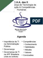 C.H.A. das 5 Governança de Tecnologia da Informação & Competências Humanas - Marcelo Cunha - Prodasen_TIControle - CNMP