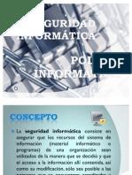 seguridadinformaticaypoliciainformatica-100702103931-phpapp01