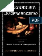 Stregoneria e Neopaganesimo Volume 1 Storia Antica e Contemporanea