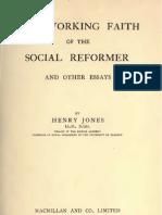 Henry Jones THE WORKING FAITH of THE SOCIAL REFORMER London 1910