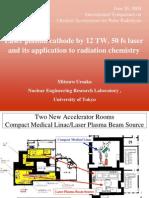 Mitsuru Uesaka- Laser plasma cathode by 12 TW, 50 fs laser and its application to radiation chemistry