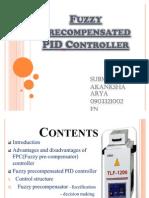 Fuzzy Pre Compensated PID Controller-Akanksha