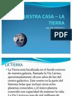 NUESTRA CASA – LA TIERRA