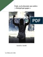 Amath, Amadou - Abdoulaye Wade, ou la descente aux enfers du « Sénégal qui gagne » - Les Editions du Ceddo, Janvier 2012