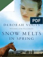 Snow Melts in Spring by Deborah Vogts